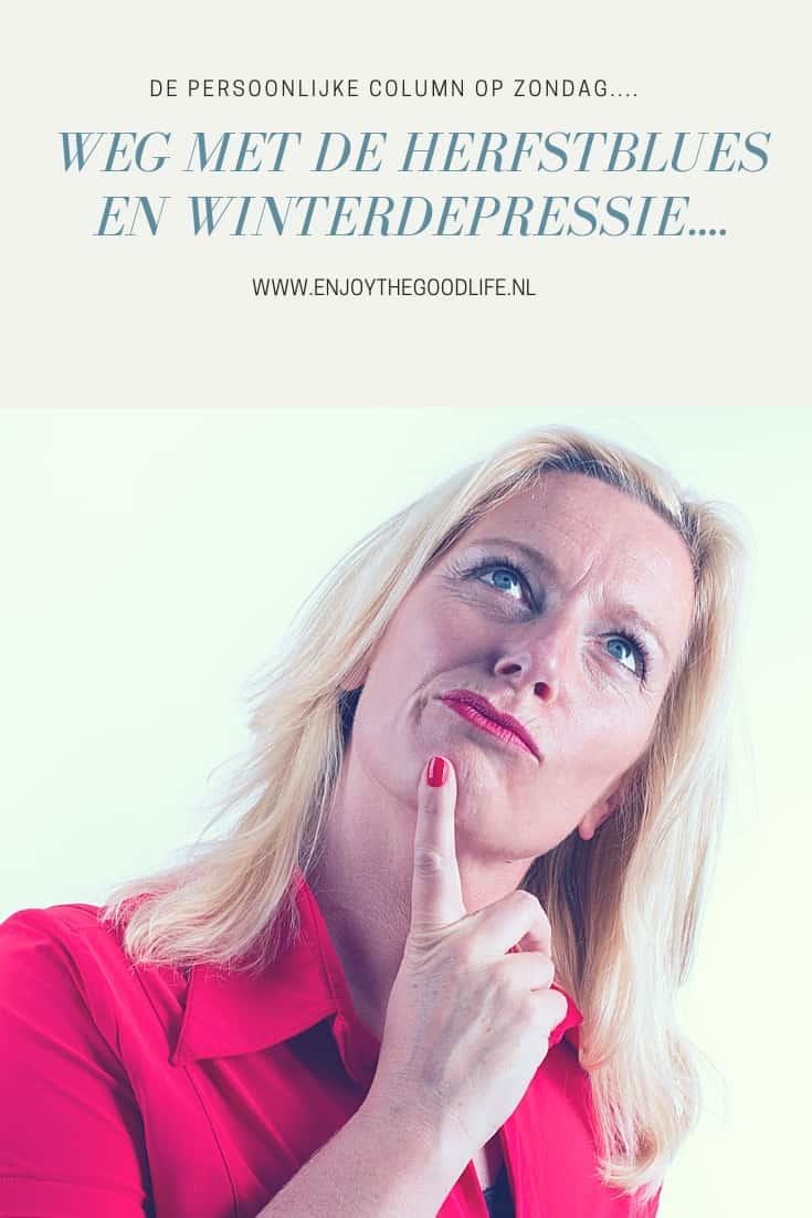 Weg met de herfstblues en winterdepressie!   ENJOY! The Good Lif
