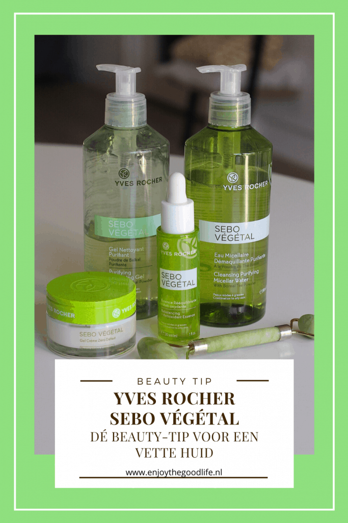 Yves Rocher SEBO Végétal, dé beauty-tip voor een vette huid | ENJOY! The Good Life
