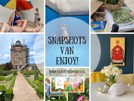 Snapshots augustus 2021 | ENJOY! the Good Life